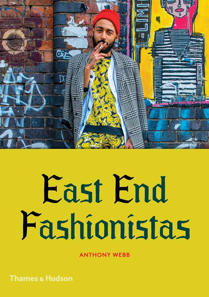 East-End-Fashionistas-Anthony-Webb-Thames-and-Hudson-Beyond-Retro-Blog-1